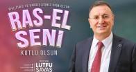 BAŞKAN SAVAŞ 'RAS-EL SENİ'Yİ KUTLADI