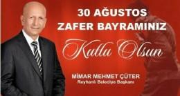 BAŞKAN ÇÜTER'İN 30 AĞUSTOS ZAFER BAYRAMI MESAJI