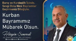 AK Parti Hatay Milletvekili Hüseyin Şanverdi'nin Kurban Bayramı kutlama mesajı