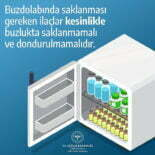 İlaçlar kesinlikle buzlukta saklanmamalı ve dondurulmamalıdır