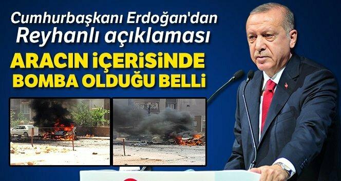 Reyhanlı'da bombalı araç patladı! Cumhurbaşkanı Erdoğan'dan ilk açıklama