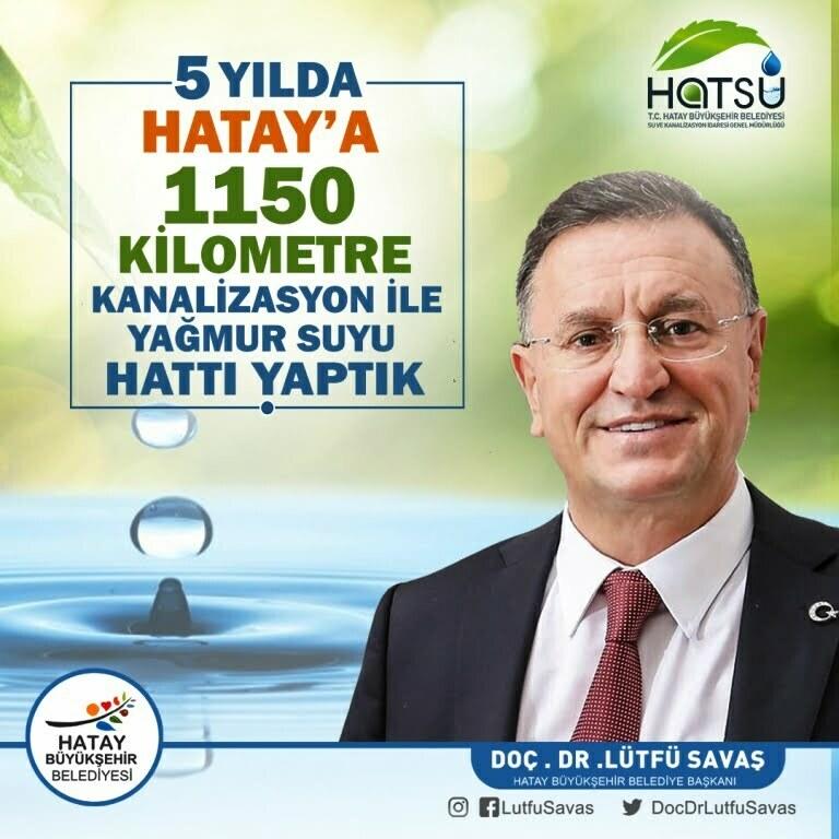 HATAY'A 5 YILDA 1150 KM KANALİZASYON İLE YAĞMUR SUYU HATTI