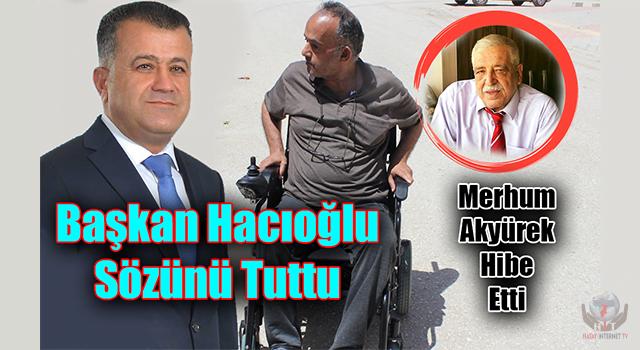 Başkan Hacıoğlu  Sözünü Tuttu