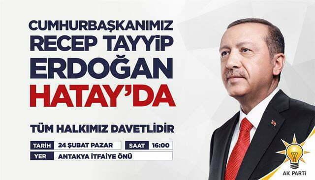 CUMHURBAŞKANI  RECEP TAYYİP ERDOĞAN  HATAY' A GELİYOR